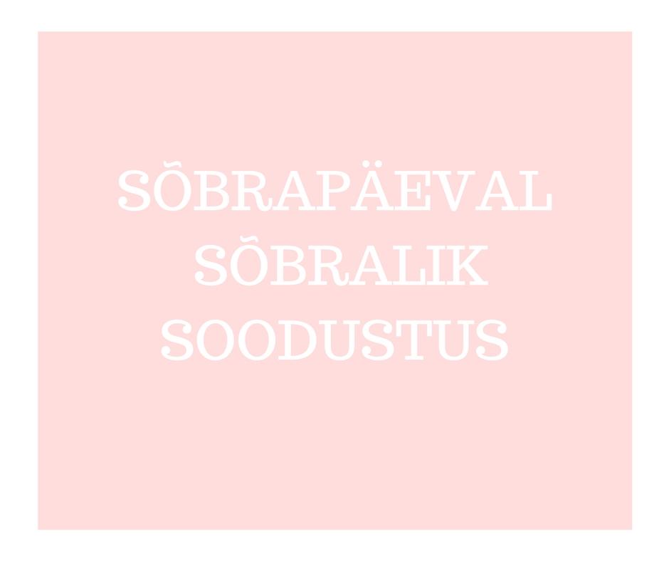 SÕBRAPÄEVAL SÕBRALIK SOODUSTUS